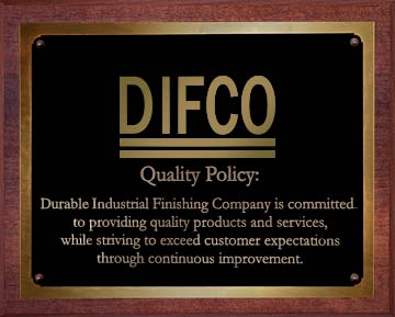 DIFCO is known for maintaining high quality standards for metal finishing. This wood and bronze plaque state our policy and is displayed for everyone to see.